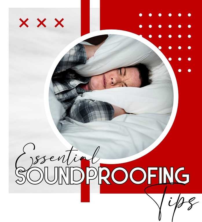 Essential Soundproofing Tips